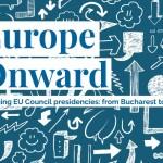 #EuropeOnward. Bridging the EU Council presidencies: from Bucharest to Berlin