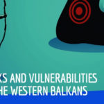 Risks and Vulnerabilities in the Western Balkans